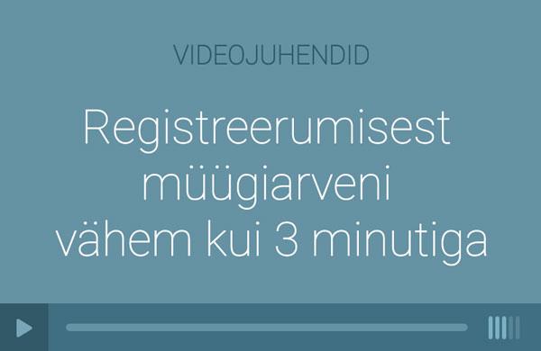 Registreerumisest müügiarveni vähem kui 3 minutiga